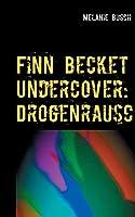 Finn Becket Undercover: Drogenrausch