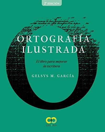 Ortografía ilustrada: El libro para mejorar la escritura (ESPACIO DE DISEÑO)