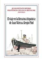 El viaje en la literatura hispánica : de Juan Valera a Sergio Pitol