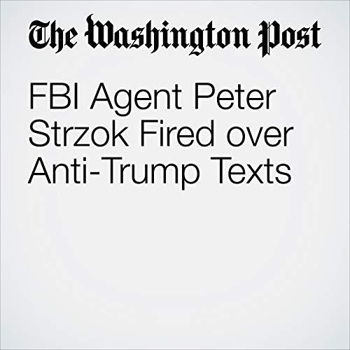 FBI Agent Peter Strzok Fired over Anti-Trump Texts copertina