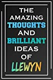 The Amazing Thoughts And Brilliant Ideas Of Llewyn: Blank Lined Notebook | Personalized Name Gifts