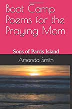 Boot Camp Poems for the Praying Mom: Sons of Parris Island