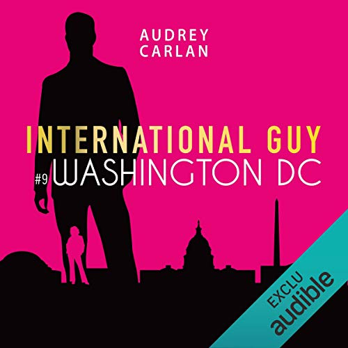 Washington D.C.     International Guy 9              By:                                                                                                                                 Audrey Carlan                               Narrated by:                                                                                                                                 François Tavares                      Length: 4 hrs and 13 mins     Not rated yet     Overall 0.0