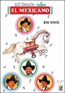 Mi Banda El Mexicano : En Vivo