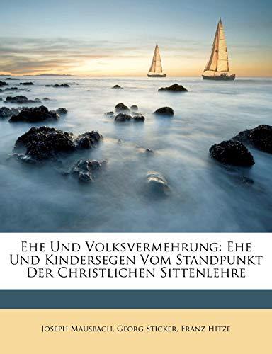 Mausbach, J: Ehe Und Volksvermehrung: Ehe Und Kindersegen Vo