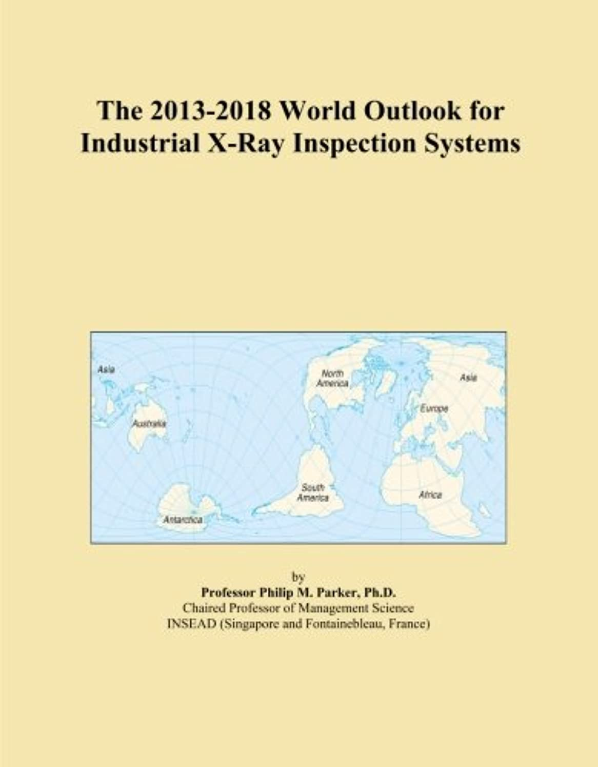 The 2013-2018 World Outlook for Industrial X-Ray Inspection Systems
