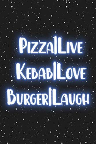 PIZZA | live Kebab | love Burger | laugh: Blank Wide dotted Notebook, 120 Pages, 6 x 9 inches -A Funny Journal for programmers, Perfect Present for ... , sons, family or friends for their Birthday.