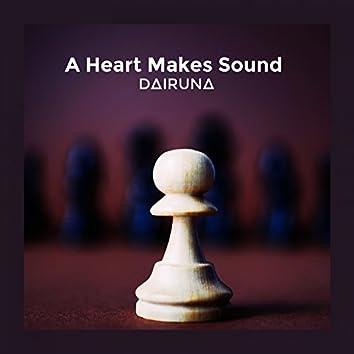 A Heart Makes Sound