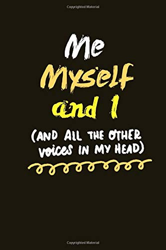 Me Myself and I and All The other Voices In My Head: Lined Notebook | 110 Pages, 6x9 | Journal Gift, Memory Book, Diary To Record Your Thoughts, ... gift for Women and Girls Composition Book