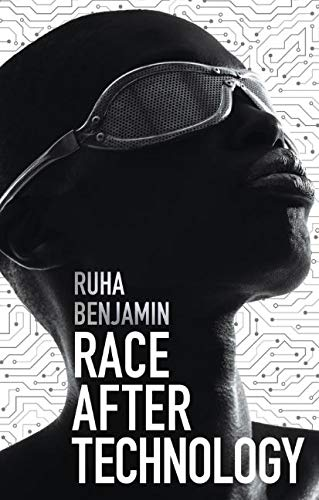 Compare Textbook Prices for Race After Technology: Abolitionist Tools for the New Jim Code 1 Edition ISBN 9781509526406 by Benjamin, Ruha