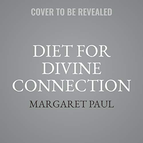 Diet for Divine Connection                   By:                                                                                                                                 Margaret Paul,                                                                                        Marci Shimoff                           Length: 8 hrs and 30 mins     Not rated yet     Overall 0.0