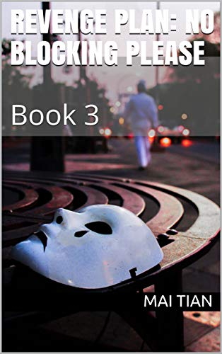 Revenge Plan: No Blocking Please: Book 3 (English Edition)