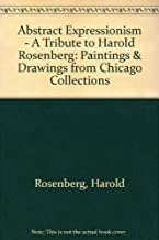 Harold Rosenberg Abstract Expressionism