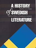 A History of Swedish Literature (HISTORY OF SCANDINAVIAN LITERATURES)