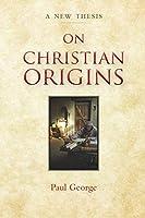 On Christian Origins