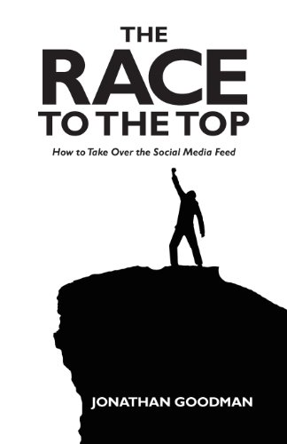 Book: The Race to the Top - How to Take Over the Social Media Feed by Jonathan Goodman