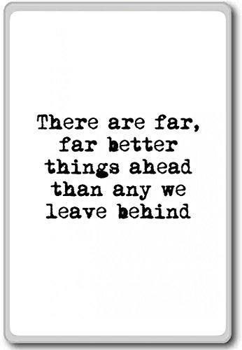 Er zijn veel betere dingen voor de boeg dan iedereen. - motiverende inspirerende citaten koelkast magneet