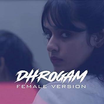 Dhrogham (Female Version)