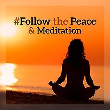 #Follow the Peace & Meditation: Control Your Inner Vibrations, Yoga of Mind, Spiritual Calm