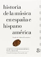 Historia de la música en España e Hispanoamérica. Vol. 8