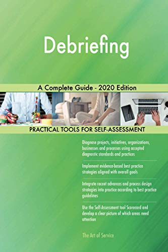 Debriefing A Complete Guide - 2020 Edition