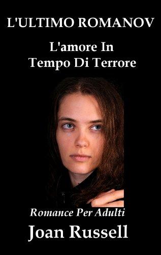 L'ULTIMO ROMANOV: L'amore In Tempo Di Terrore (Romance Per Adulti) (Romanticismo Vittoriano Vol. 2) (Italian Edition)