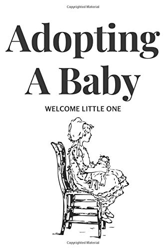 Adopting a baby: Welcome Home Little One Lined Notebook / Journal Gift 100 Pages 6x9 Soft Cover, Matte Finish (adopte a baby)