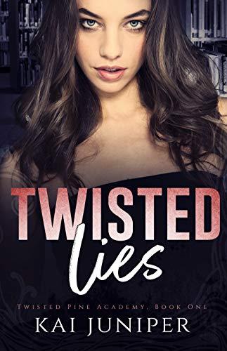 Twisted Lies: A Dark High School Romance (Twisted Pine Academy Book 1) (English Edition)