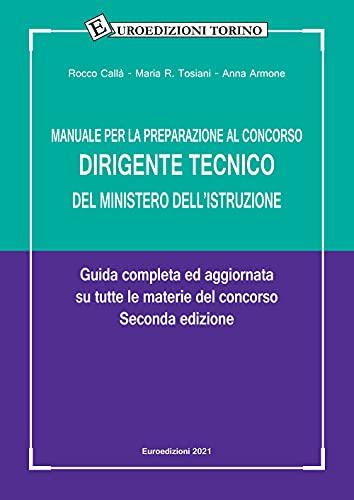 Manuale per la preparazione al concorso dirigente tecnico del Ministero dell'Istruzione. Guida completa ed aggiornata su tutte le materie del concorso
