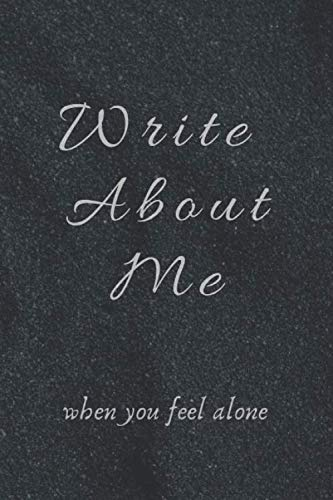 Write About Me When You Feel Alone: For Lover, Journal, Lined Notebook, Gifs, 6