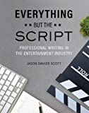 Everything but the Script: Professional Writing in the Entertainment Industry