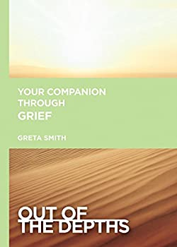 Out of the Depths  Your Companion Through Grief