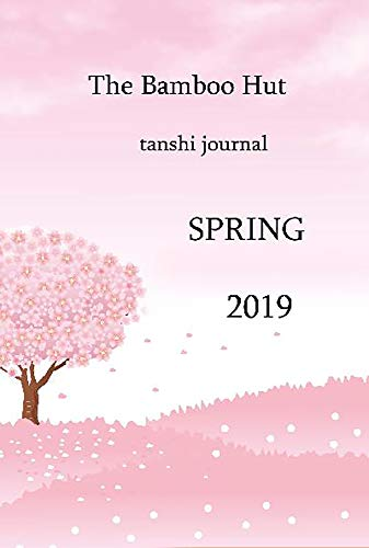The Bamboo Hut Spring 2019: tanshi journal (English Edition)