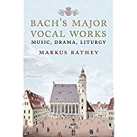 Bach's Major Vocal Works: Music Drama Liturgy【洋書】 [並行輸入品]