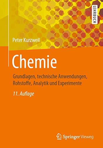 Chemie: Grundlagen, technische Anwendungen, Rohstoffe, Analytik und Experimente