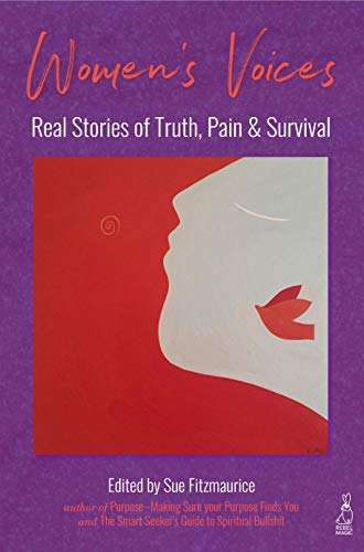 Women's Voices: Real Stories of Truth, Pain & Survival (English Edition)
