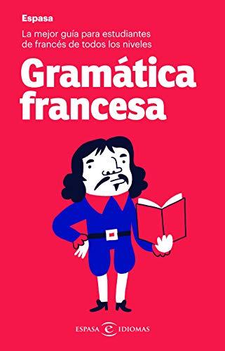 Gramática francesa: La mejor guía para estudiantes de francés de todos los niveles (IDIOMAS)