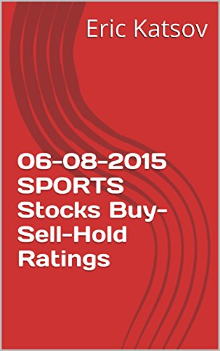 06-08-2015 SPORTS Stocks Buy-Sell-Hold Ratings (Buy-Sell-Hold+stocks iPhone app Book 1) (English Edition)