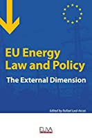 EU Energy Law and Policy: The external dimension