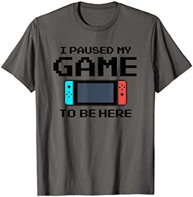 I Paused My Game To Be Here 8 Bit Funny Video Gamer T Shirt product image