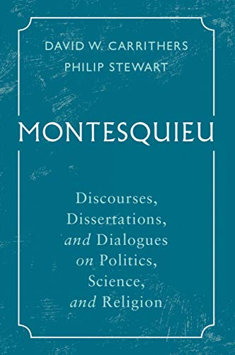 Montesquieu: Discourses, Dissertations, and Dialogues on Politics, Science, and Religion (Cambridge Texts in the History of Political Thought)