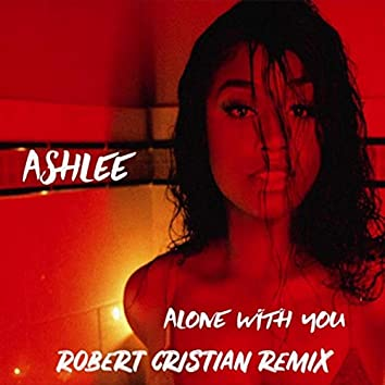 Alone with You (Robert Cristian Remix)