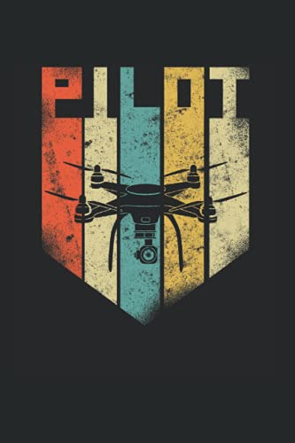 Pilot: Drone Pilot Notebook & Journal - Appreciation Gift Idea - 120 Lined Pages, 6x9 Inches, Matte Soft Cover