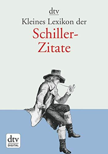 Kleines Lexikon der Schiller-Zitate (dtv Fortsetzungsnummer 60 34145)