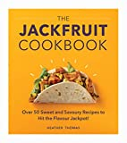 The Jackfruit Cookbook: Over 50 sweet and savoury recipes to hit the flavour