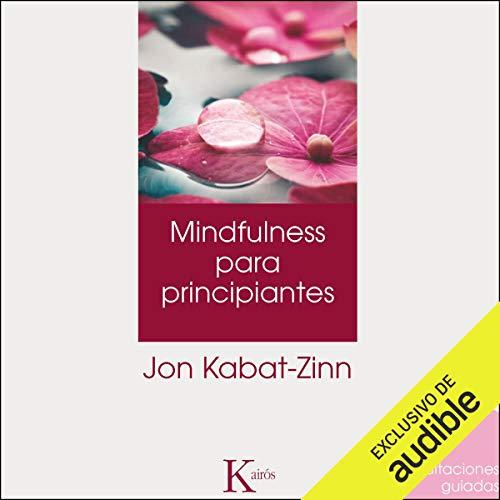 Mindulfness para principantes (Narración en Castellano) [Mindfulness for Beginners (Castilian Narration)] cover art