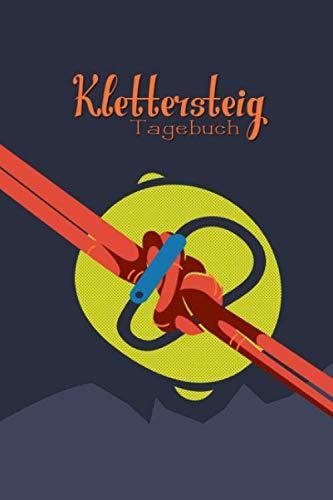 Klettersteig Tagebuch: zum selber schreiben mit Vordruck I Platz für 55 Touren I Motiv: Knoten und Karabiner