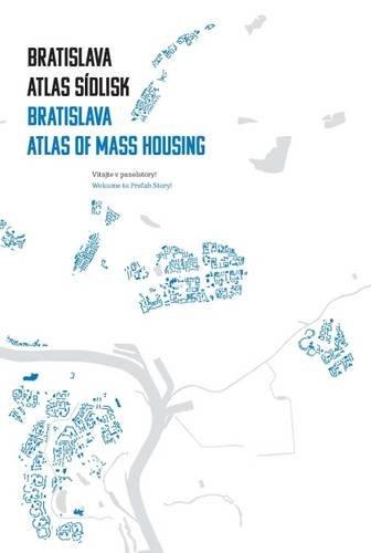 Bratislava: Atlas of Mass Housing