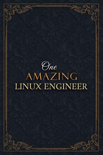 Linux Engineer Notebook Planner - One Amazing Linux Engineer Job Title Working Cover Checklist Journal: Daily, Over 110 Pages, Teacher, Goals, A5, Lesson, 5.24 x 22.86 cm, Lesson, Goals, 6x9 inch