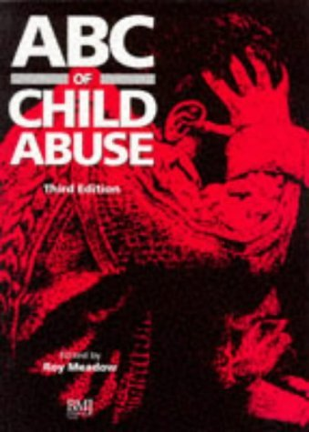ABC of Child Abuse (ABC Series) by Sir Roy Meadow (1997-05-24)